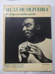 Silas De Oliveira Do Jongo Ao Samba-enredo