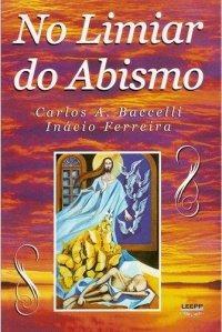 Livro No Limiar Do Abismo - Romance Espírita