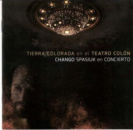 Cd - Tierra Colorada En El Teatro Colon - El Chango Spasiuk