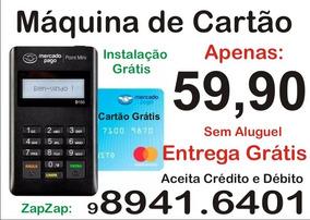 Maquininha De Cartão 59,90 Entrega Grátis Em Fortaleza 24hs