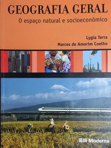 Geografia Geral - O Espaço Natural E Socioeconomico - Usado