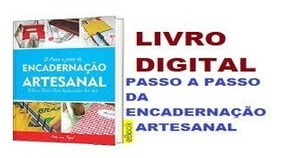 Livro Passo A Passo. D Encadernação Artesanal + 20 Brindes