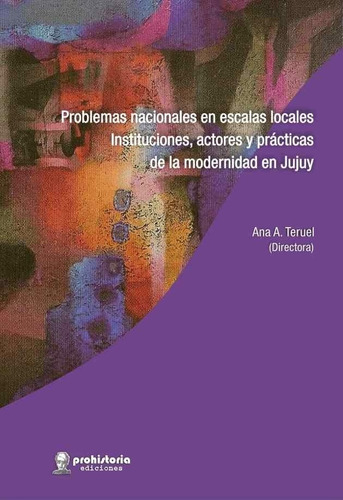 Problemas Nacionales Escalas Locales - Teruel - Prohistoria