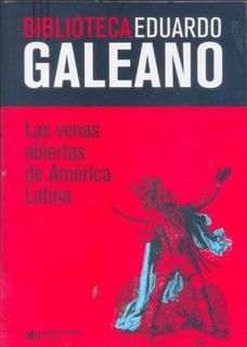 Eduardo Galeano: Las Venas Abiertas De América Latina