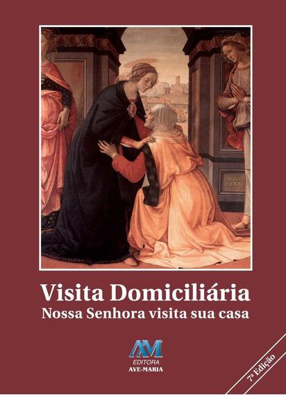 Visita Domiciliária - Nossa Senhora Visita Sua Casa