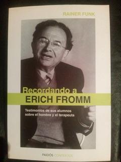 Recordando A Erich Fromm - Rainer Funk -