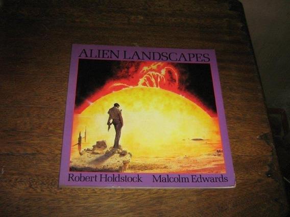Livro De Arte Alien Landscapes De Robert Holdstock Ingles