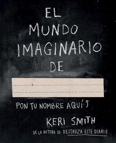 El Mundo Imaginario De ... Keri Smith Nuevo