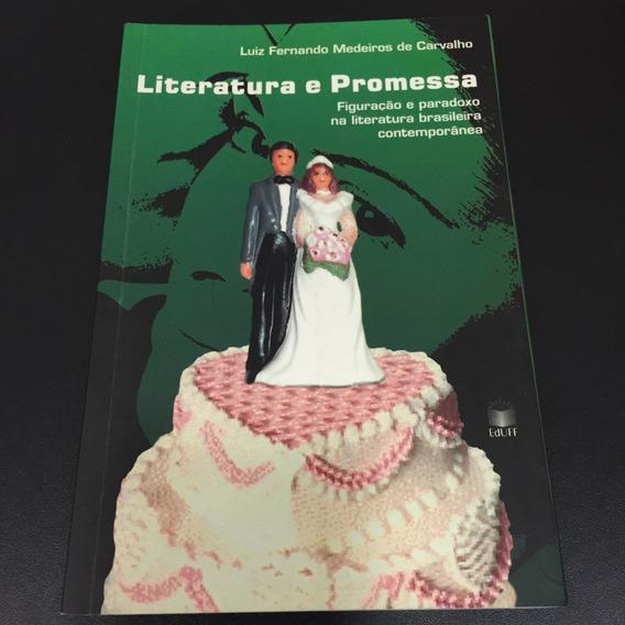 Livro Literatura E Promessa - Luiz Fernando - Frete 10,00