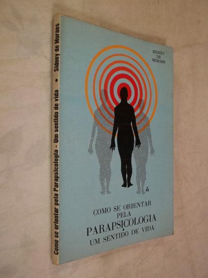 Livro - Como Se Orientar Pela Parapsicologia Um Sentido De