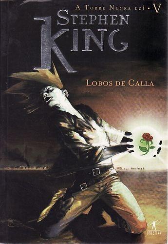 Lobos De Calla ( Torre Negra Volume V) King, Stephen