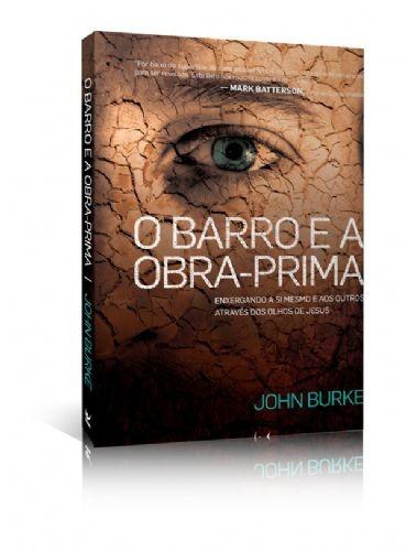 Livro John Burke - O Barro E A Obra Prima