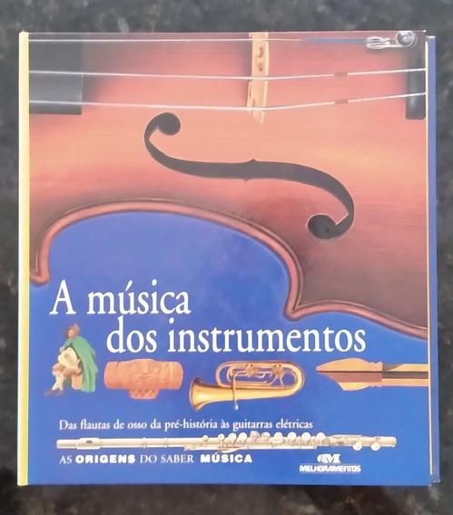 A Música Dos Instrumentos - As Origens Do Saber