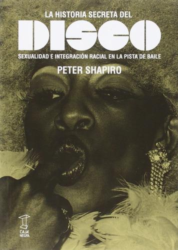 Imagen 1 de 2 de Libro La Historia Secreta Del Disco - Peter Shapiro