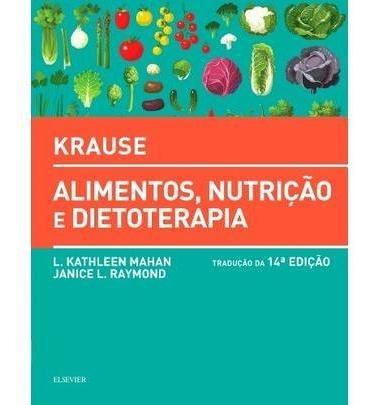 Krause - Alimentos, Nutrição E Dietoterapia - 14ª Ed. 2018