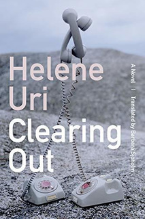 Clearing Out : Helene Uri