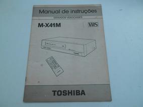 Toshiba Videocassete M-x41 M Manual Original Frete Gratis