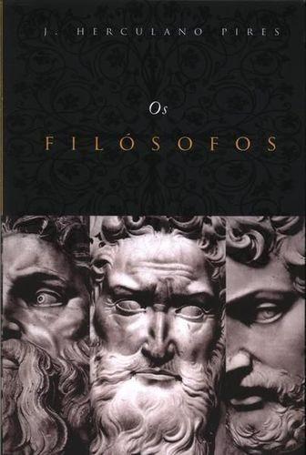 Livro Os Filósofos J. Herculano Pires