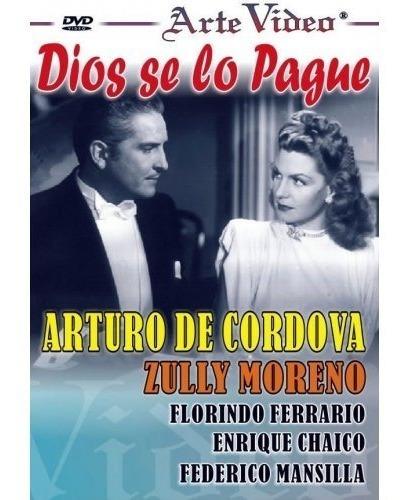 Dios Se Lo Pague - Arturo De Córdova Y Zully Moreno - Dvd