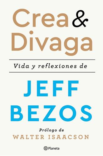 Crea Y Divaga - Jeff Bezos