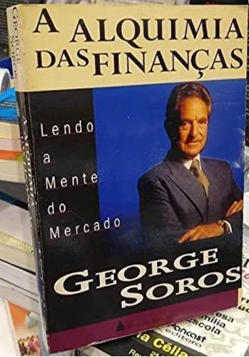 Imagem 1 de 1 de A Alquimia Das Finanças Lendo A Mente Do Mercadogeorge Soros