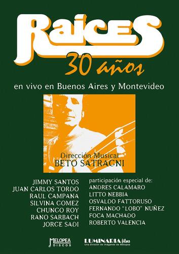Raíces, 30 Años En Vivo, Bsas Y Montevideo - Dvd