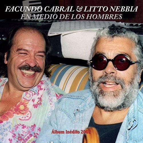 Litto Nebbia & Facundo Cabral - En Medio De Los Hombres - Cd