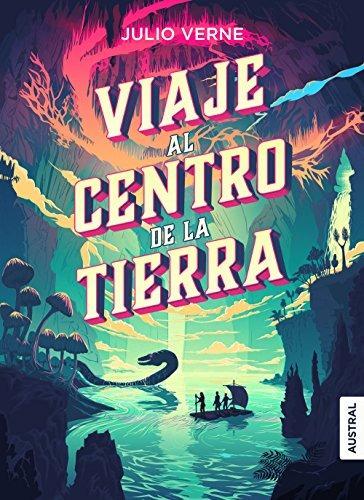 Viaje al Centro de la Tierra (Spanish Edition)