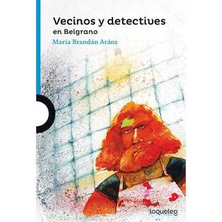 Vecinos Y Detectives En Belgrano - Loqueleo