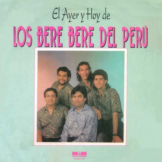 Cd Los Bere Bere Del Peru El Ayer Y Hoy Bajado De Lp