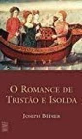 Livro O Romance De Tristão E Isolda Joseph Bedier