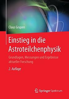 Buch : Einstieg In Die Astroteilchenphysik: Grundlagen, M...