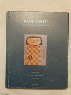 Raul Conti - 60 Años De Pinturas Y Esculturas - Tapa Dura