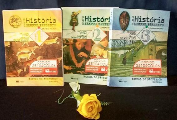 Coleção Historia Sempre Presente - Volume 1\2\3