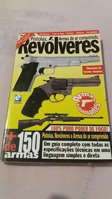 Armas Fulminantes - Pistolas, Revólveres, Ar Comprimido