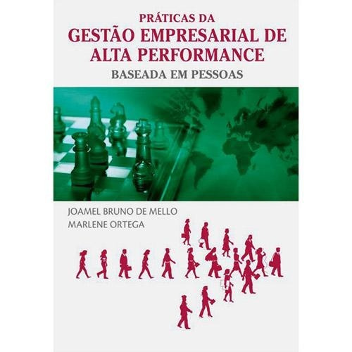 Praticas Da Gestão Empresarial De Alta Performance