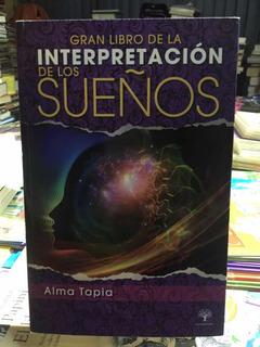 Interpretacion De Los Sueños - Alma Tapia - Libro Envío Grat