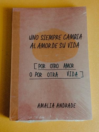 Imagen 1 de 3 de Uno Siempre Cambia Al Amor De Su Vida Por Otro Amor O Otra V