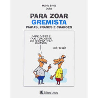 Para Zoar Gremista - Piadas, Frases E Charges