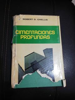 Cimentaciones Profundas. Robert D. Chellis. 2a Edición 1971