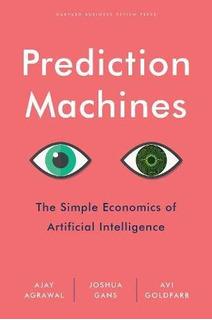 Book : Prediction Machines The Simple Economics Of...