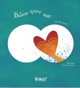 Baleia Quer Mar - Claudia Lima