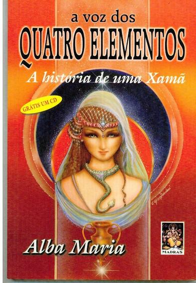 Livro A Voz Dos Quatro Elementos Alba Maria