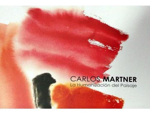Imagen 1 de 1 de La Humanización Del Paisaje - Carlos Martner