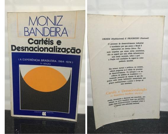 Livro Carteis E Desnacionalizaçao Moniz Bandeira