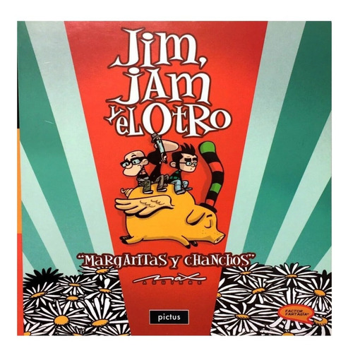 Jim Jam Y El Otro - Margaritas Y Chanchos - Pictus - Aguirre