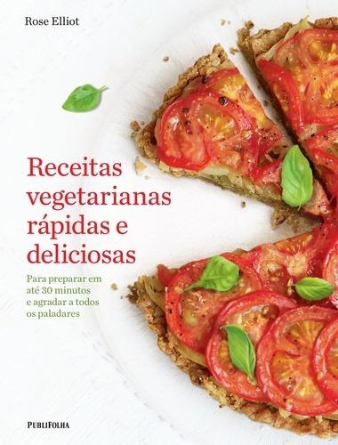 Livro Receitas Vegetarianas Rápidas E Deliciosas Capa Dura