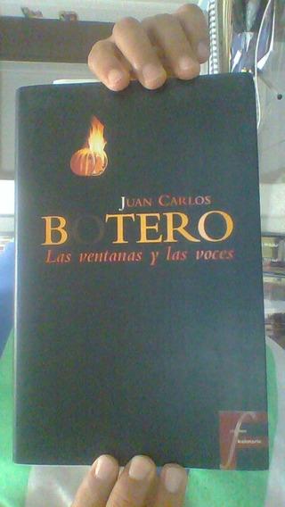 Juan Carlos Botero. Las Ventanas Y Las Voces.