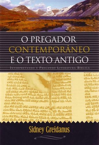 O Pregador Contemporâneo E O Texto Antigo Livro