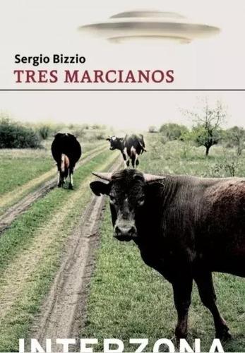 Tres Marcianos - Sergio Bizzio